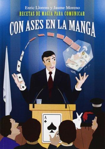 Con ases en la manga: Recetas de magia para comunicar