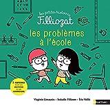 Les petites histoires Filliozat - Les problèmes à l'école - Dès 4 ans