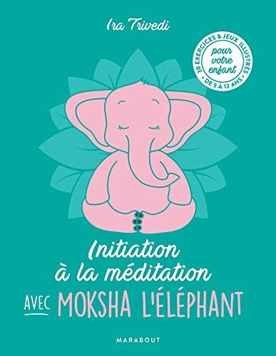 Initiation à la méditation avec Moksha l'éléphant