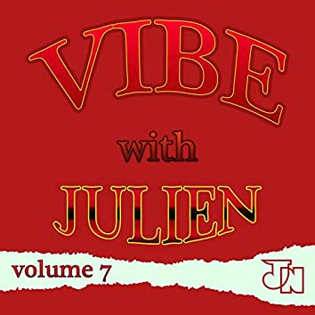 Vibe With Julien vol.7