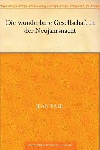 Die wunderbare Gesellschaft in der Neujahrsnacht (German Edition)