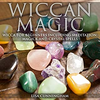 Wiccan Magic: Wicca for Beginners Including Meditation, Magick and Crystal Spells audiobook cover art