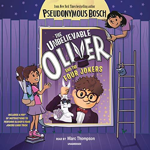 The Unbelievable Oliver and the Four Jokers                   De :                                                                                                                                 Pseudonymous Bosch                               Lu par :                                                                                                                                 Marc Thompson                      Durée : 2 h et 7 min     Pas de notations     Global 0,0