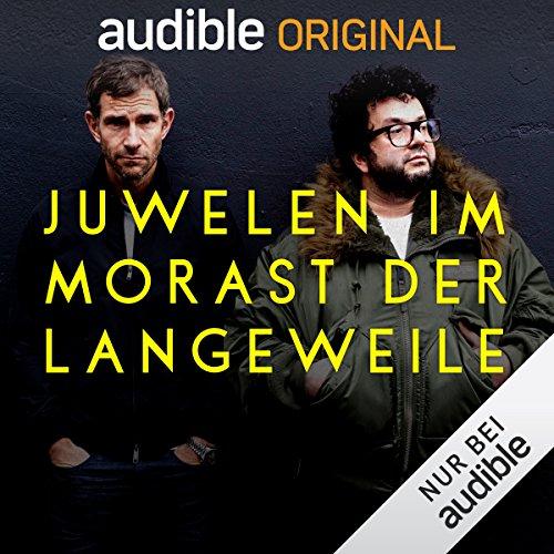 Juwelen im Morast der Langeweile (Original Podcast) Titelbild
