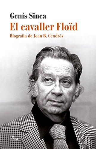 El cavaller Floïd: Biografia de Joan B. Cendrós (Catalan Edition)