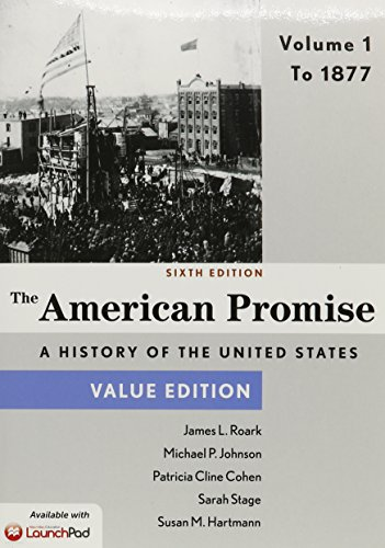 American Promise, Value Edition 6e V1 & LaunchPad for The American Promise and Value Edition 6e (Six Month Access)