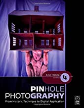 Pinhole Photography: From Historic Technique to Digital Application by Renner, Eric (2008) Paperback