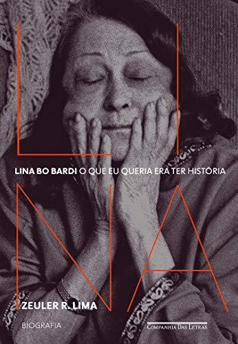 Lina Bo Bardi: O que eu queria era ter história — Biografia