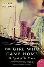 The Girl Who Came Home: A Novel of the Titanic (P.S.) PDF