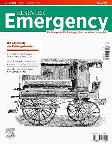 Elsevier Emergency. Die Geschichte des Rettungsdiensts. 2/2021: Fachmagazin für Rettungsdienst und Notfallmedizin.