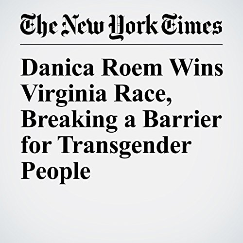 Danica Roem Wins Virginia Race, Breaking a Barrier for Transgender People copertina