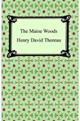 The Maine Woods Kindle Edition