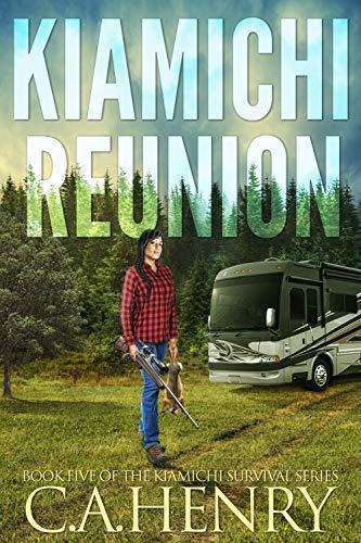 Kiamichi Reunion: Book Five of the Kiamichi Survival Series by [C.A. Henry]