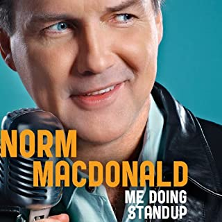 Me Doing Stand-Up                   By:                                                                                                                                 Norm Macdonald                           Length: 59 mins     44 ratings     Overall 4.2