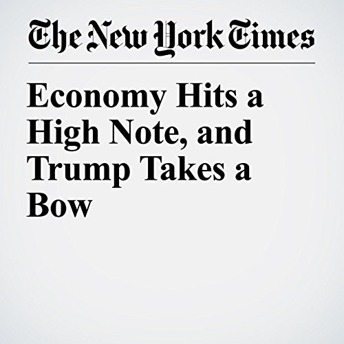 Economy Hits a High Note, and Trump Takes a Bow audiobook cover art