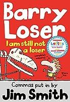 I Am Still Not a Loser (Barry Loser)