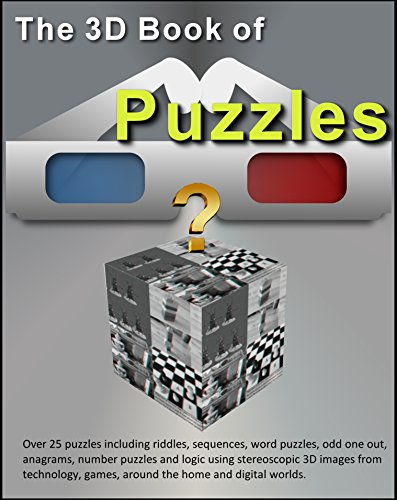 The 3D Book of Puzzles. Over 25 anaglyph puzzles including riddles, sequences, word puzzles, odd one out, anagrams, number puzzles using stereoscopic 3D ... games and home. (English Edition)