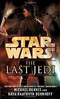 Star Wars: The Last Jedi (Star Wars - Legends) by Michael Reaves Maya Kaathryn Bohnhoff(2013-02-26)