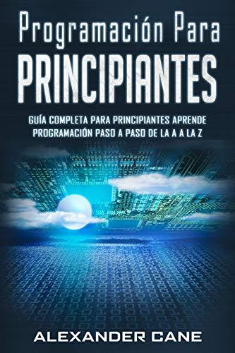Programación para Principiantes: Guia comprensiva para