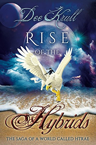 Book: Rise of the Hybrids - The Saga of a World Called Htrae by Dee Krull