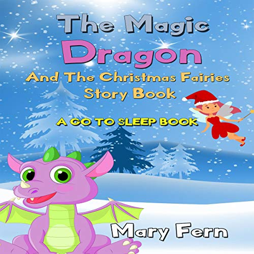 The Magic Dragon and the Christmas Fairies: A Go to Sleep Book cover art