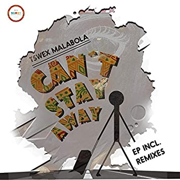 Can't Stay Away EP