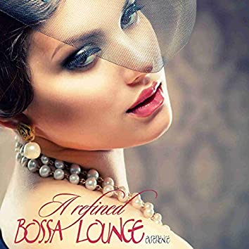 A Refined Bossa Lounge Experience