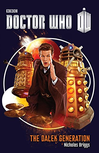 Doctor Who: The Dalek Generation: A Novel