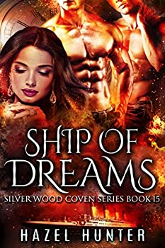 Ship of Dreams  Book 15 of Silver Wood Coven   A Serial Paranormal Romance