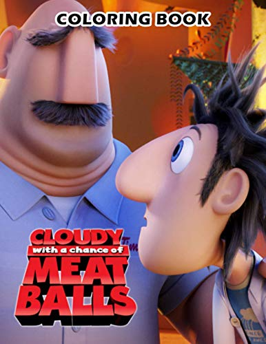 Cloudy With A Chance Of MeatBalls Coloring Book: GREAT Gift for Any Kids and Fans with 50+ HIGH QUALITY IMAGES and GIANT PAGES