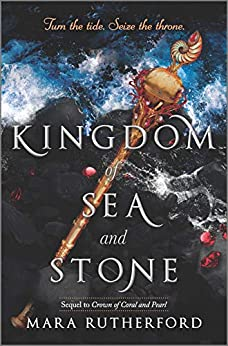 Kingdom of Sea and Stone (Crown of Coral and Pearl series Book 2) by [Mara Rutherford]