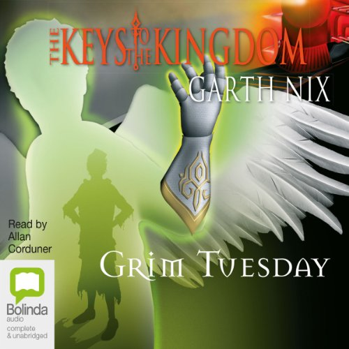Grim Tuesday     The Keys to the Kingdom, Book 2              By:                                                                                                                                 Garth Nix                               Narrated by:                                                                                                                                 Allan Corduner                      Length: 7 hrs and 3 mins     7 ratings     Overall 4.7