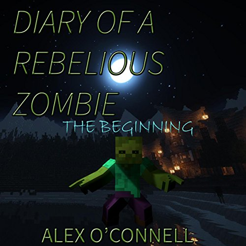 Diary of a Rebellious Zombie: The Beginning audiobook cover art