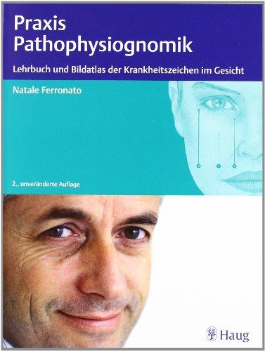 Ferronato, Natale, W.:<br />Praxis der Pathophysiognomik