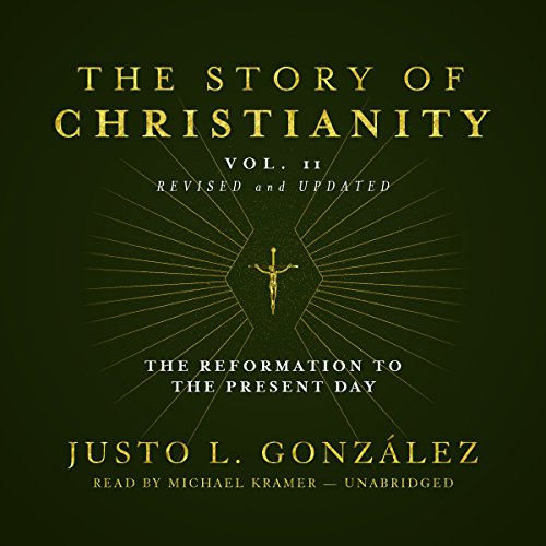 The Story of Christianity, Vol. 2, Revised and Updated audiobook cover art