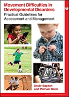 Movement Difficulties in Developmental Disorders (Practical Guides from Mac Keith Press)