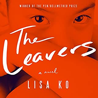 The Leavers     A Novel              By:                                                                                                                                 Lisa Ko                               Narrated by:                                                                                                                                 Emily Woo Zeller                      Length: 14 hrs and 53 mins     3 ratings     Overall 4.0