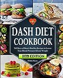 Dash Diet Cookbook: 365 Days of Heart-Healthy Recipes...