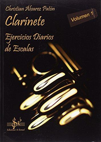 CLARINETE - EJERCICIOS DIARIOS DE ESCALAS: VOLUMEN 1
