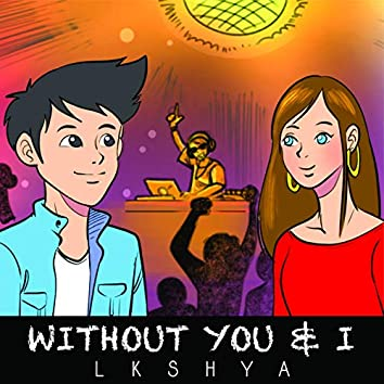Without You & I