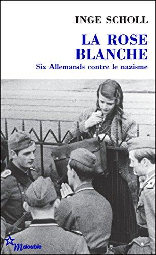 La Rose blanche: Six Allemands contre le nazisme (Double)