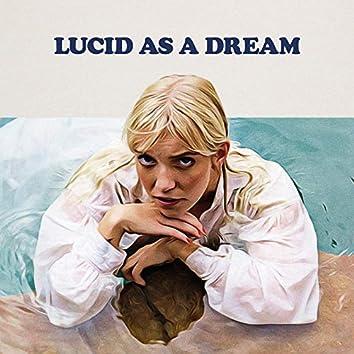 Lucid as a Dream
