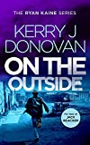 On the Outside: Book 9 in the Ryan Kaine series (English Edition)