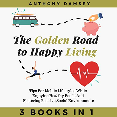 The Golden Road to Happy Living Titelbild