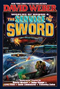 The Service of the Sword (Honor Harrington- Anthologies Book 4)