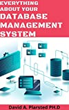 EVERYTHING ABOUT YOUR DATABASE MANAGEMENT SYSTEM (English Edition)