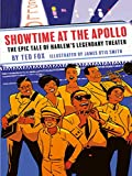Showtime at the Apollo: The Epic Tale of Harlem's Legendary Theater: The Epic Tale of Harlem's Legendary Theater (English Edition)