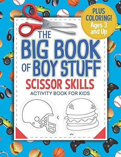 The Big Book of Boy Stuff: Scissor Skills Activity Book for Kids