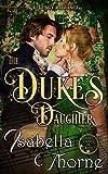 The Duke's Daughter - Lady Amelia Atherton: A Regency Romance Novel (Ladies of Bath Book 1)