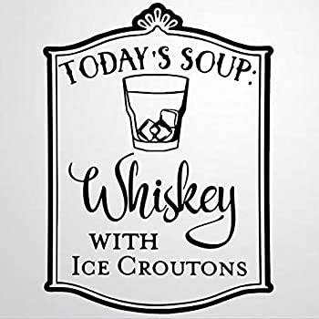 Todays Soup Whiskey Bar Restaurant Vinyl Wall Decal Kitchen,Rustic Inspirational Quotes Stickers Motivational Wall Art Sticker Wall Mural Home Decor for Kids Room Bedroom Living Room